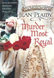 Murder Most Royal (Jean Plaidy)