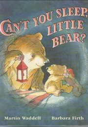Can't You Sleep, Little Bear? (Martin Waddell)