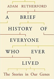 A Brief History of Everyone Who Ever Lived (Adam Rutherford)