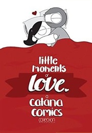 Little Moments of Love (Catana Chetwynd)