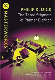 The Three Stigmata of Palmer Eldritch (Philip K. Dick)