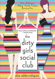 The Dirty Girls Social Club (Alisa Valdes-Rodriguez)
