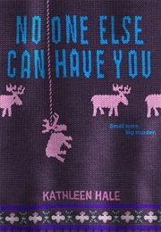 No One Else Can Have You (Kathleen Hale)