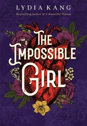 The Impossible Girl (Lydia Kang)