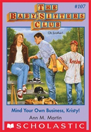 Mind Your Own Business, Kristy (Ann M. Martin)