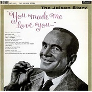 Al Jolson - You Made Me Love You