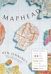 Maphead: Charting the Wide, Weird World of Geography Wonks (Ken Jennings)