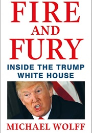 Fire and Fury: Inside the Trump White House (Michael Wolff)