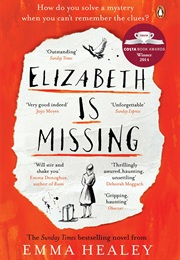 Elizabeth Is Missing (Emma Healey)
