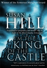 I'm the King of the Castle (Susan Hill)