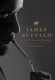 James Buffalo and a Fit of Bad Dharma (Nigel Schroeder)