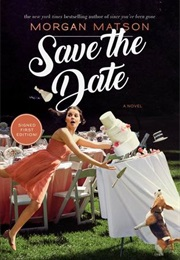 Save the Date (Morgan Matson)