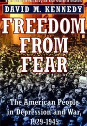 Freedom From Fear: The American People in Depression and War, 1929-1945 (David M. Kennedy)