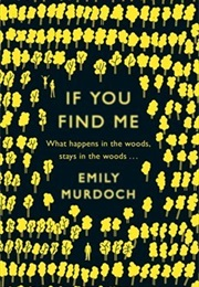 If You Find Me (Emily Murdoch)