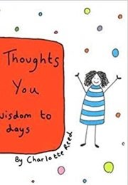 May the Thoughts Be With You: Ideas & Wisdom to Inspire Your Days (Charlotte Reed)