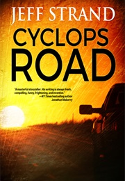 Cyclops Road (Jeff Strand)