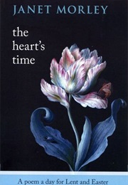 The Heart's Time (Janet Morley)