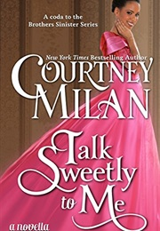 Talk Sweetly to Me (Courtney Milan)