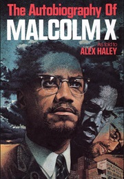 The Autobiography of Malcolm X (Malcolm X & Alex Haley)
