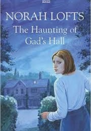 The Haunting of Gad's Hall (Norah Lofts)
