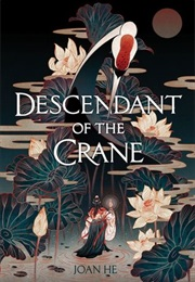 Descendant of the Crane (Joan He)