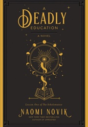 A Deadly Education (Naomi Novik)