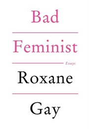 Bad Feminist (Roxane Gay)