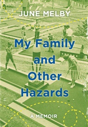 My Family and Other Hazards (June Melby)
