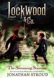 The Screaming Staircase (Lockwood & Co #1) (Jonathan Stroud)
