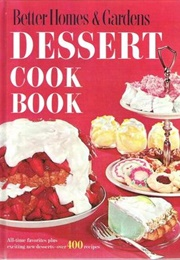 Better Homes and Gardens Dessert Book (Better Homes and Gardens)