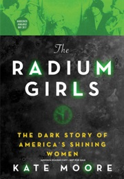 The Radium Girls (Kate Moore)