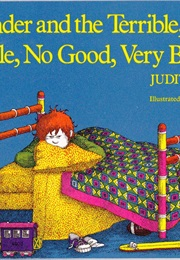 Alexander - Alexander and the Terrible, Horrible, No Good, Very Bad Day (Judith Viorst)