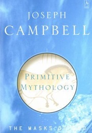 Primitive Mythology (The Masks of God #1) (Joseph Campbell)