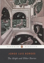 The Aleph and Other Stories (Jorge Luis Borges)