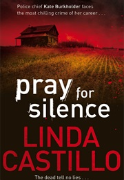 Pray for Silence (Linda Castillo)