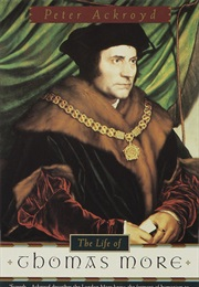 The Life of Thomas More (Peter Ackroyd)