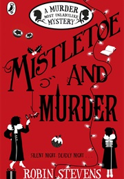 Mistletoe and Murder (Robin Stevens)