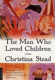 The Man Who Loved Children (Christina Stead)