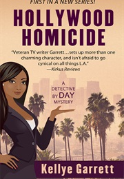 Hollywood Homicide (Kellye Garrett)