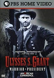 American Experience:  Ulysses S. Grant, Warrior President (2002)