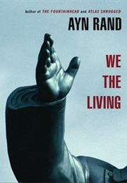 We the Living (Ayn Rand)
