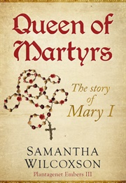 Queen of Martyrs (Samantha J Wilcoxson)