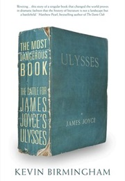The Most Dangerous Book - The Battle for James Joyce's Ulysses (Kevin Birmingham)