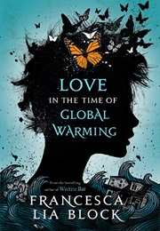 Love in the Time of Global Warming (Francesca Lia Block)