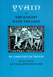 Chrétien De Troyes--Yvain: The Knight of the Lion
