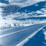 Modest Mouse- This Is a Long Drive for Someone With Nothing to Think About