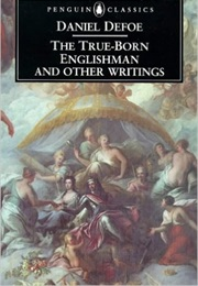 The True-Born Englishman & Other Writings (Daniel Defoe)