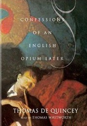 Confessions of an English Opium-Eater (Thomas De Quincey)