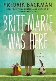 Britt-Marie Was Here (Fredrik Backman)