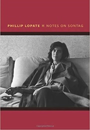 Notes on Sontag (Phillip Lopate)